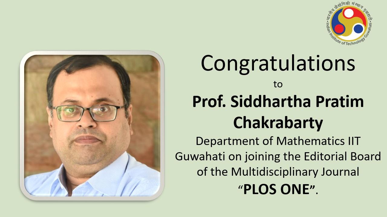 "Congratulations to Prof. Siddhartha Pratim Chakrabarty on joining the Editorial Board of the Multidisciplinary journal ""PLOS ONE""."