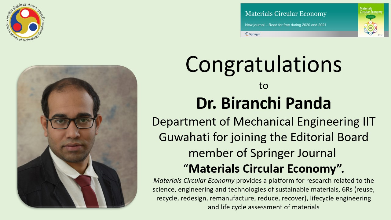 """Congratulations to Dr. Biranchi Panda of Department of Mechanical Engineering for joining the Editorial Board member of Springer Journal """"Materials Circular Economy"""""""